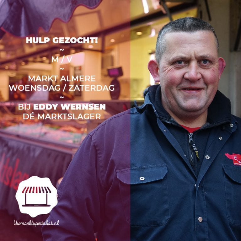 Hulp gezocht bij Eddy – marktslager Markt Almere
